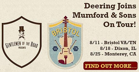 Deering Joins Mumford & Sons On Tour